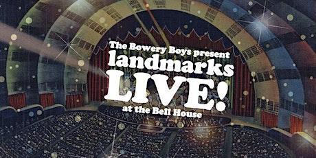 The Bowery Boys: LANDMARKS LIVE! tickets