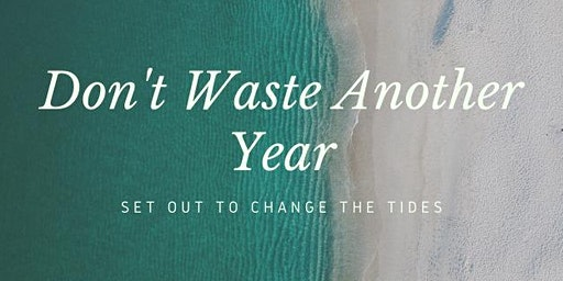 W2W Don't Waste Another Year-Awaken the Possibilities