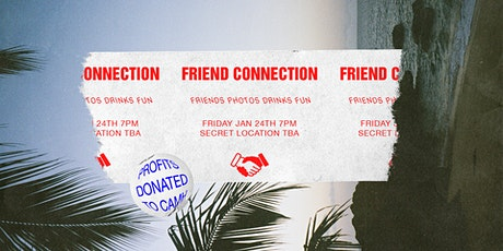 Friend Connection: Friends. Photos. Drinks. Fun tickets