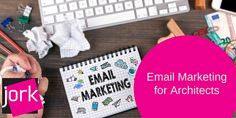 Email Marketing for Architects 1 x CPD point (webinar) tickets