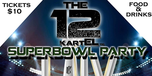12 KARTEL SUPERBOWL PARTY