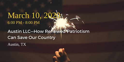 Austin LLC Reception—How Renewed Patriotism Can Save Our Country