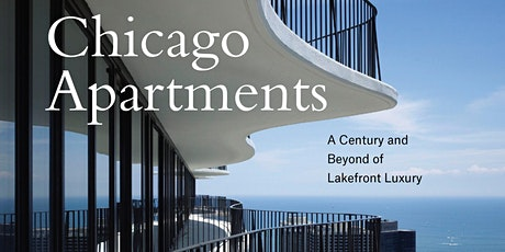 """Chicago Apartments: A Century and Beyond of Lakefront Luxury"" tickets"