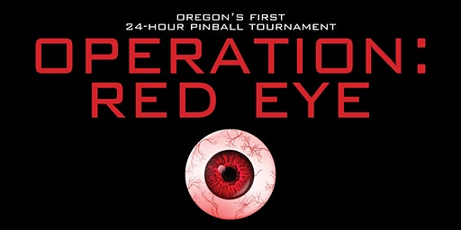 Operation Red Eye 24-Hour Pinball Tournament