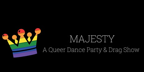 MAJESTY: A Queer Dance Party & Drag Show tickets