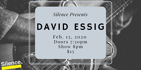 Silence Presents: David Essig tickets