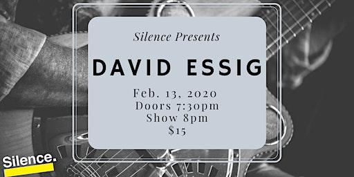 Silence Presents: David Essig