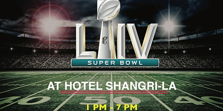 2020 Super Bowl Viewing Party at Hotel Shangri-La tickets