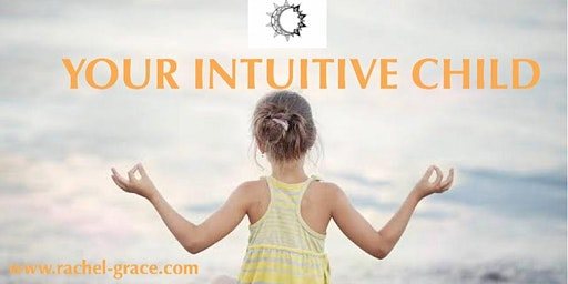 YOUR INTUITIVE CHILD