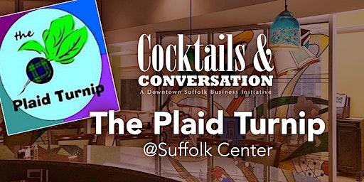 Cocktails & Conversation XXIII — The Plaid Turnip @Suffolk Center