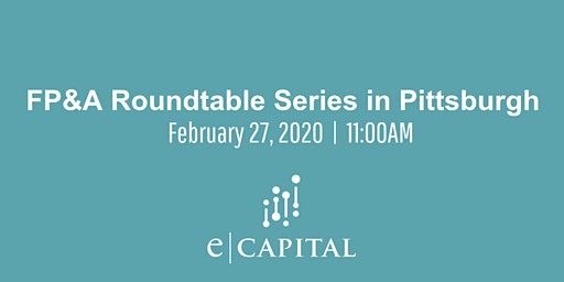 FP&A Roundtable Series - Pittsburgh