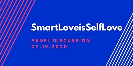 Smart Love is Self Love Panel Discussion and Dinner tickets