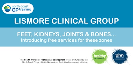 Lismore Clinical Group: Feet, Kidneys, Joints & Bones (LBVC) tickets