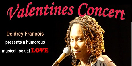 Valentines Concert - Deidrey Francois' humerous musical look at LOVE!!! tickets