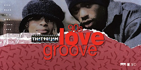 THAT 90s JAM || 90s Love Groove tickets