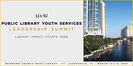 Public Library Youth Services Leadership Summit | Library Impact Starts Here | Fort Lauderdale, FL  tickets