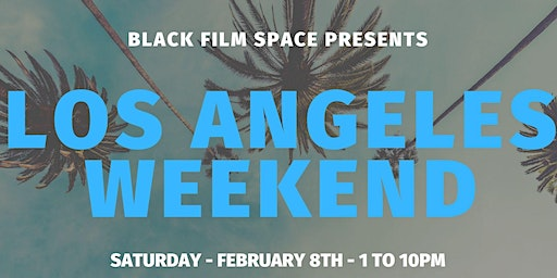 Black Film Space - LA Weekend