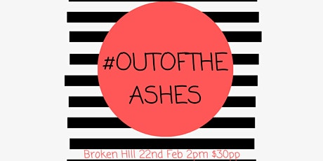 #OUTOFTHEASHES  tickets