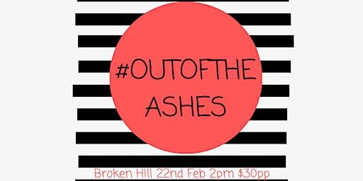 #OUTOFTHEASHES