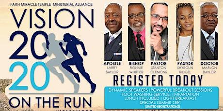 2020 Vision On the Run Summit - Faith Miracle Temple Ministerial Alliance  tickets