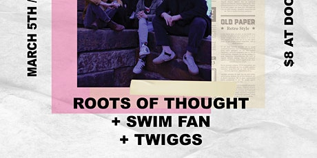 Roots of Thought with Twiggs and Swim Fan tickets