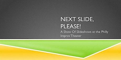 Next Slide, Please: A Sketch Comedy (Slide) Show tickets