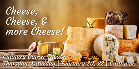 Cheese, Cheese, & more Cheese! | Culinary Dinner Theater tickets