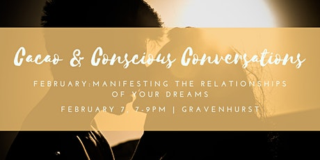 Cacao & Conscious Conversations - February : Manifesting the Relationship of your Dreams tickets