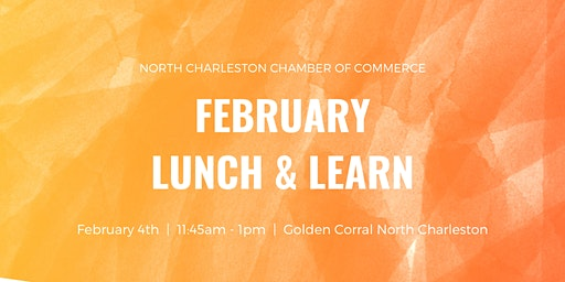February Lunch & Learn Sponsored by Palmetto Commercial Properties