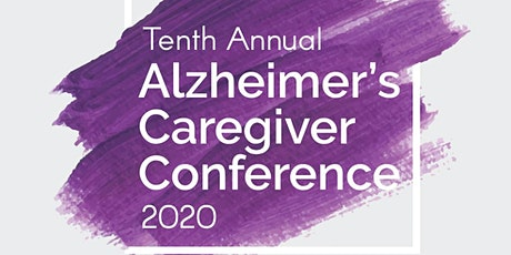 Tenth Annual Alzheimer's Caregiver Conference 2020 tickets