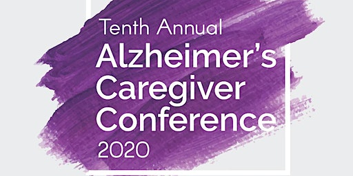 Tenth Annual Alzheimer's Caregiver Conference 2020