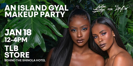 An Island Gyal Makeup Party