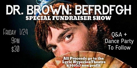 Dr. Brown: Befrdfgth with Q+A tickets