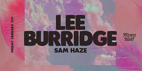 Lee Burridge at Mister Wolf - Friday January 31st tickets
