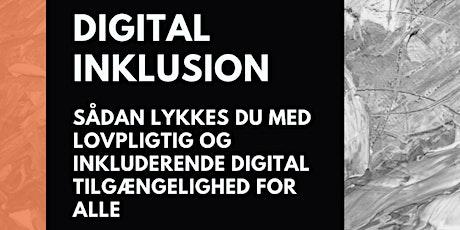Digital Inklusion: Sådan lykkes du med digital tilgængelighed for alle tickets