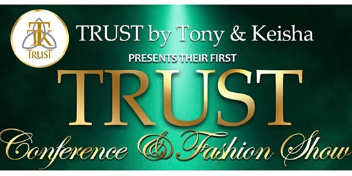 TRUST Conference and Fashion Show