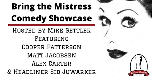 Bring the Mistress Comedy Showcase