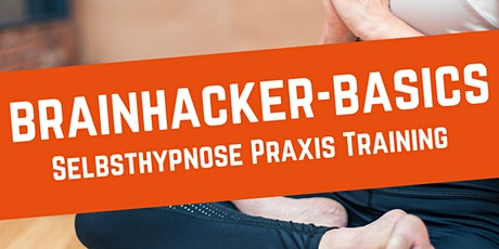 Brainhacker-Basics - Selbsthypnose Praxis Training Tickets