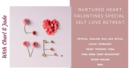 Nurtured Heart Valentines Special Self Love Retreat tickets