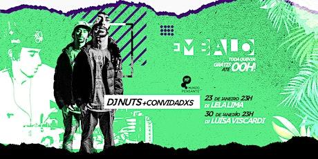 JANEIRO - EMBALO | DJ NUTS E CONVIDADOS NO MUNDO PENSANTE ingressos