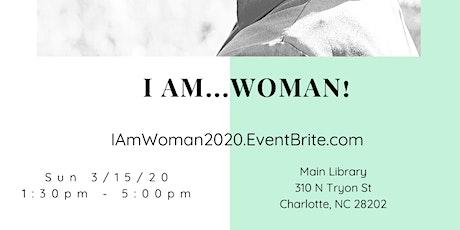 I Am...Woman - Women's Empowerment Event tickets
