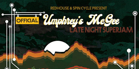 Redhouse & Spin Cycle Present: Official Umphrey's McGee Late Night SuperJam tickets