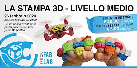La stampa 3D - LIVELLO MEDIO biglietti