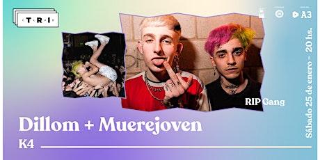Dillom + Muerejoven / K4 (RIP Gang). EVENTO +18 entradas