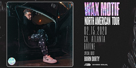 Wax Motif & Born Dirty: North American Tour at Ravine | 18+ tickets