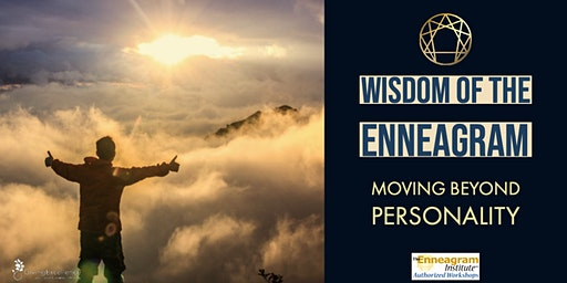Wisdom of the Enneagram: Moving Beyond Personality
