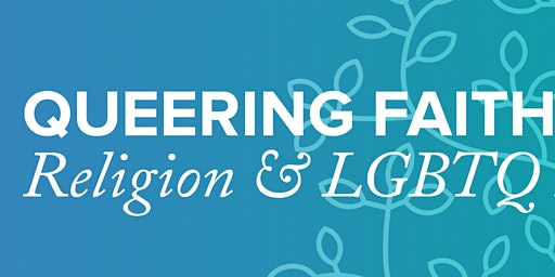 Queering Religion and Faith Discussion