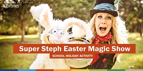 Super Steph Easter Magic Show (3-12 years) - Strathpine Library tickets