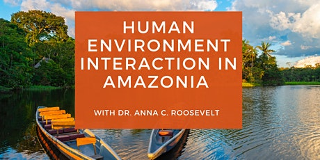 Human Environment Interaction in Amazonia tickets