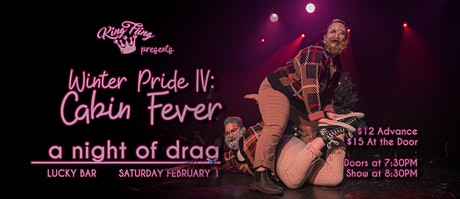 Winter Pride IV: Cabin Fever •• Lucky Bar tickets